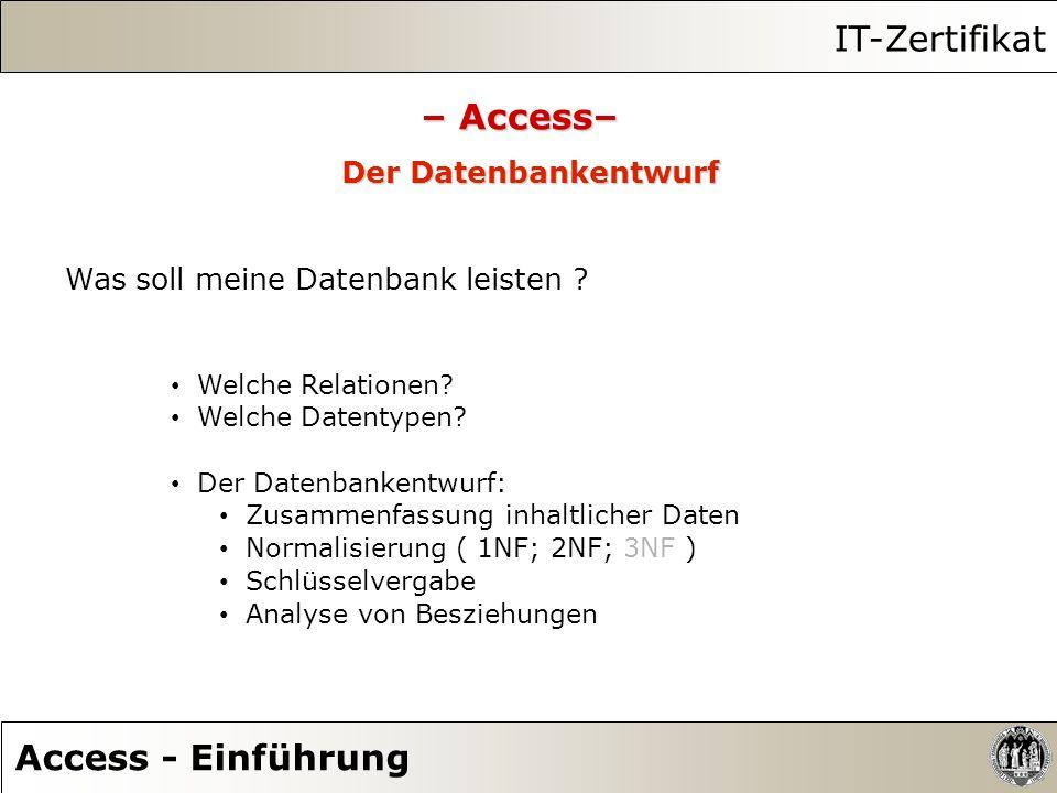 IT-Zertifikat – Access– Access - Einführung Der Datenbankentwurf