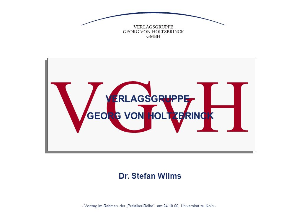 VGvH VERLAGSGRUPPE GEORG VON HOLTZBRINCK Dr. Stefan Wilms