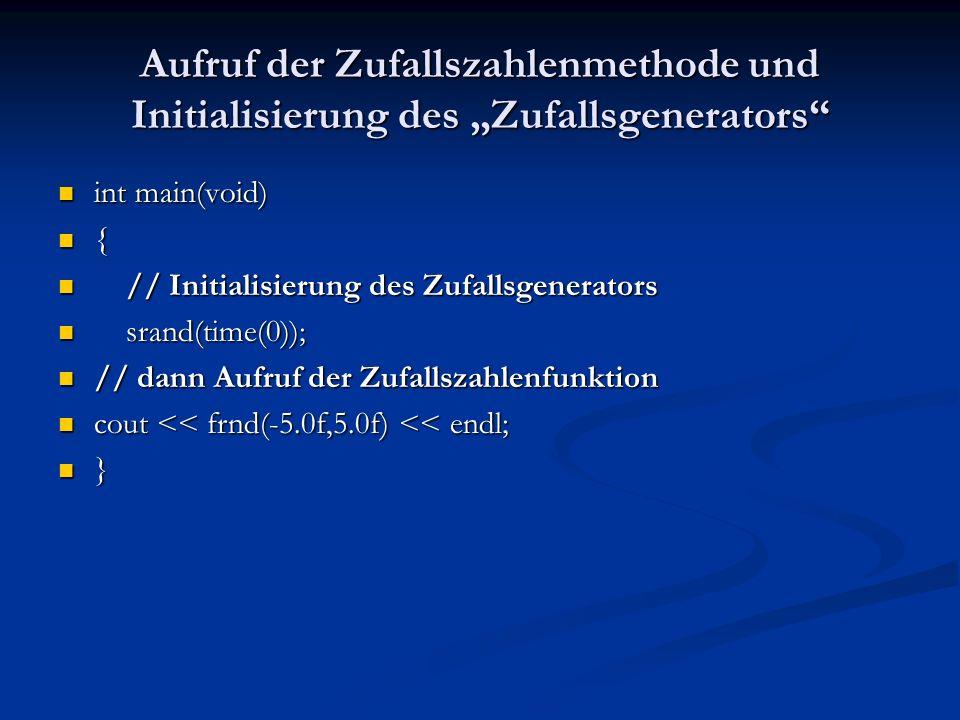 """Aufruf der Zufallszahlenmethode und Initialisierung des """"Zufallsgenerators"""