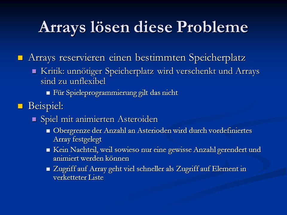 Arrays lösen diese Probleme