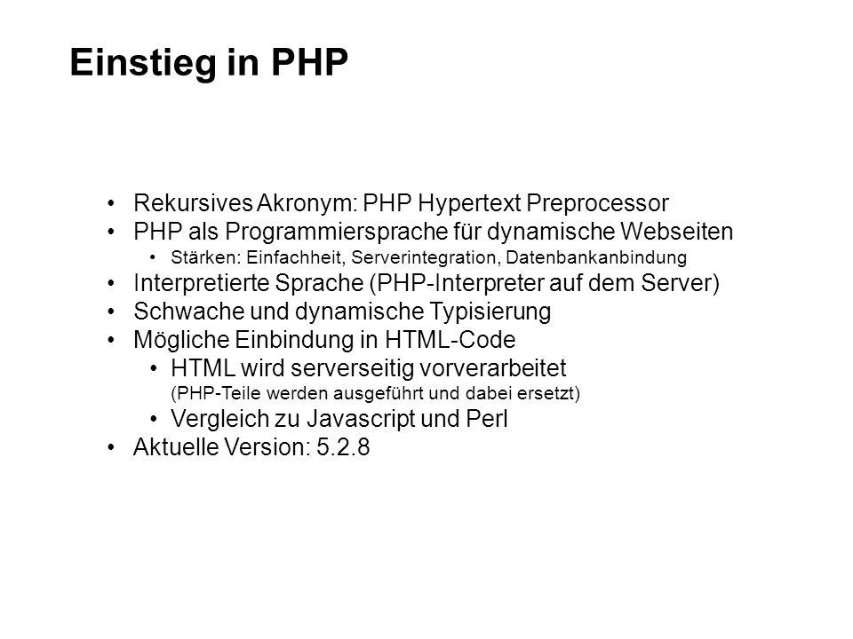Einstieg in PHP Rekursives Akronym: PHP Hypertext Preprocessor