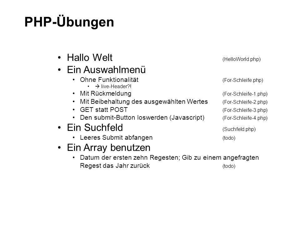 PHP-Übungen Hallo Welt (HelloWorld.php) Ein Auswahlmenü