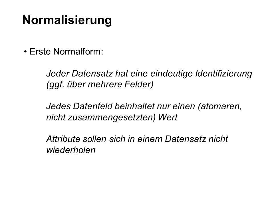 Normalisierung Erste Normalform: