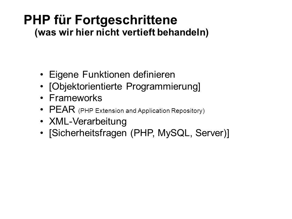 PHP für Fortgeschrittene (was wir hier nicht vertieft behandeln)