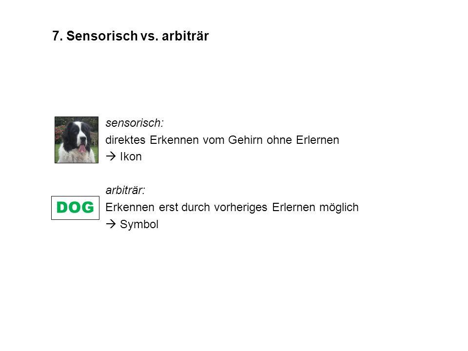DOG 7. Sensorisch vs. arbiträr sensorisch: