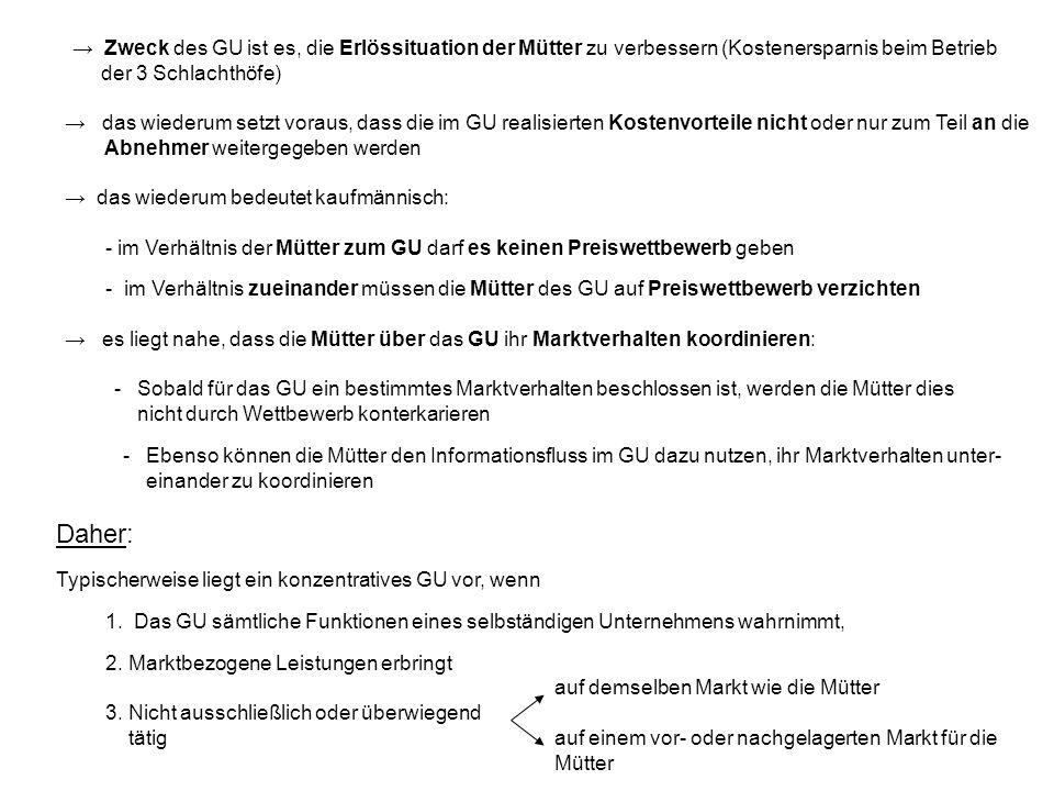 → Zweck des GU ist es, die Erlössituation der Mütter zu verbessern (Kostenersparnis beim Betrieb