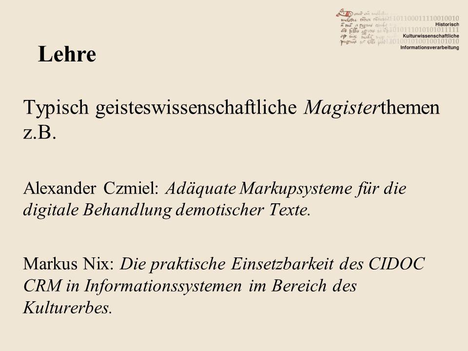 Lehre Typisch geisteswissenschaftliche Magisterthemen z.B.