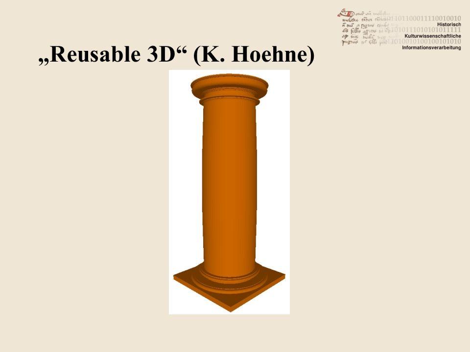 """Reusable 3D (K. Hoehne)"