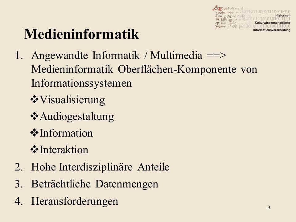 Medieninformatik Angewandte Informatik / Multimedia ==> Medieninformatik Oberflächen-Komponente von Informationssystemen.