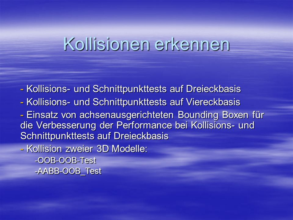 Kollisionen erkennenKollisions- und Schnittpunkttests auf Dreieckbasis. Kollisions- und Schnittpunkttests auf Viereckbasis.