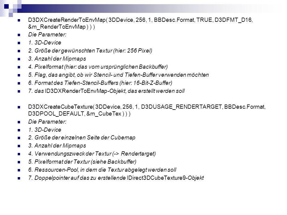 D3DXCreateRenderToEnvMap( 3DDevice, 256, 1, BBDesc