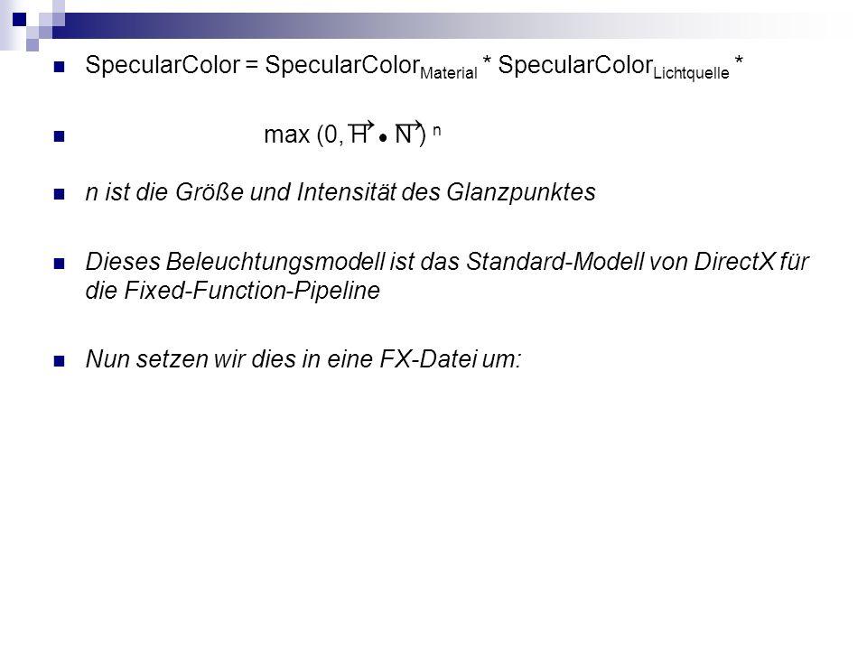 → → SpecularColor = SpecularColorMaterial * SpecularColorLichtquelle *
