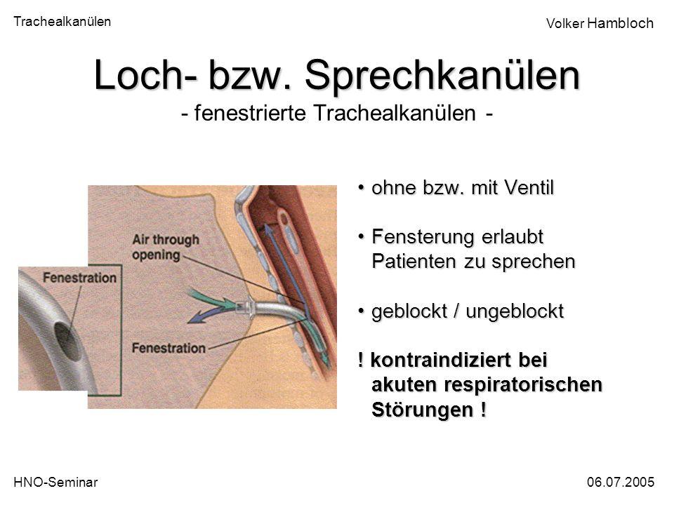 Loch- bzw. Sprechkanülen - fenestrierte Trachealkanülen -