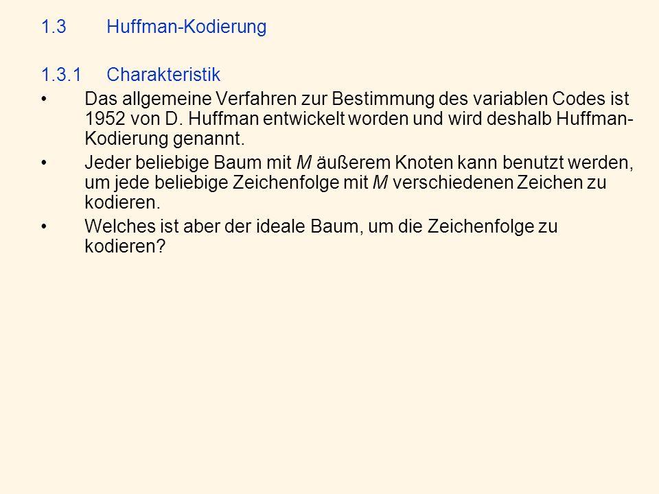 1.3 Huffman-Kodierung 1.3.1 Charakteristik.