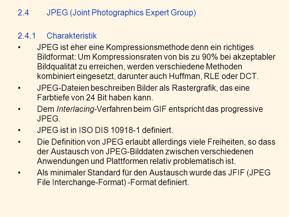 2.4 JPEG (Joint Photographics Expert Group)