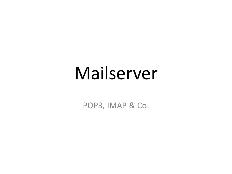Mailserver POP3, IMAP & Co.