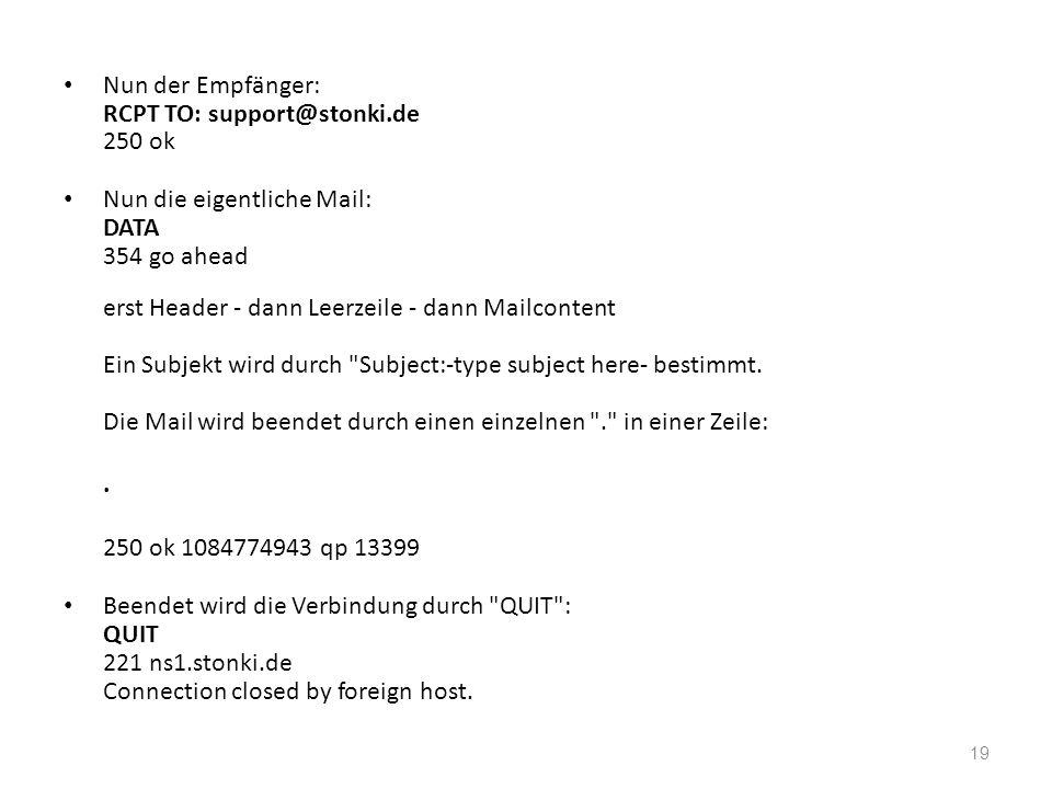 Nun der Empfänger: RCPT TO: support@stonki.de 250 ok