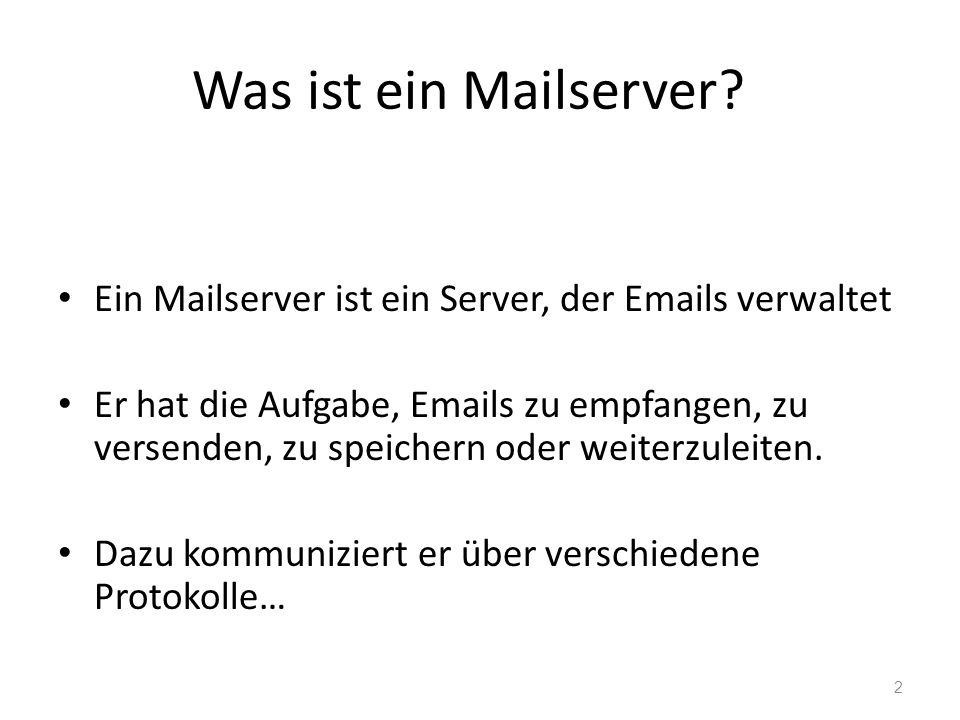Was ist ein Mailserver Ein Mailserver ist ein Server, der Emails verwaltet.