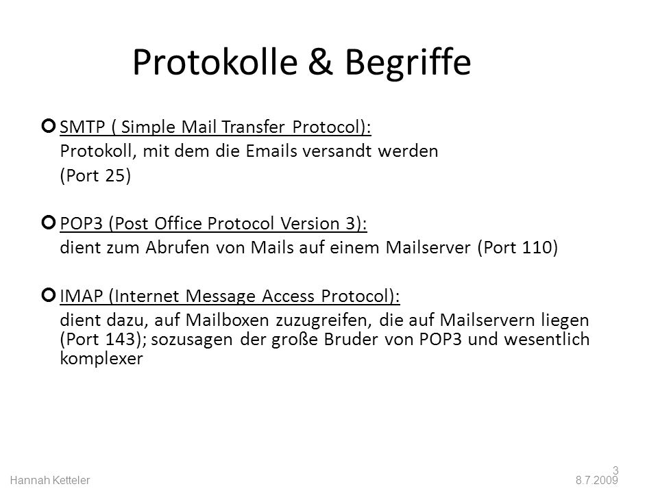 Protokolle & Begriffe SMTP ( Simple Mail Transfer Protocol):