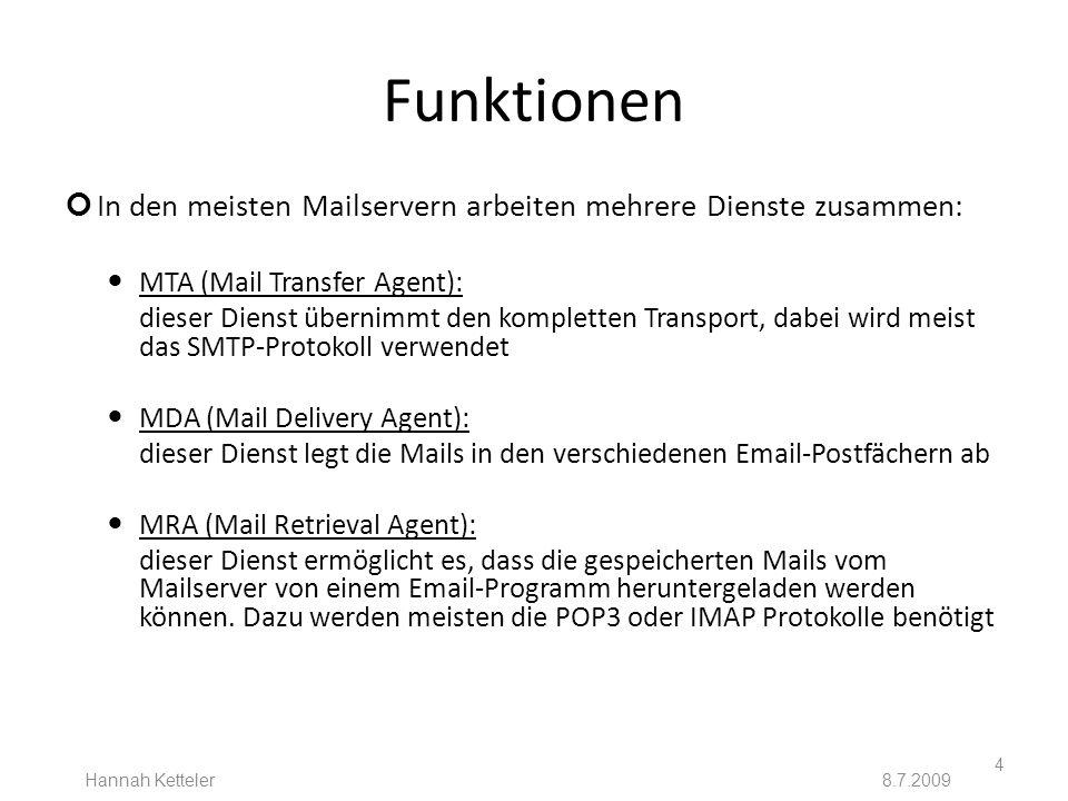 Funktionen In den meisten Mailservern arbeiten mehrere Dienste zusammen: MTA (Mail Transfer Agent):