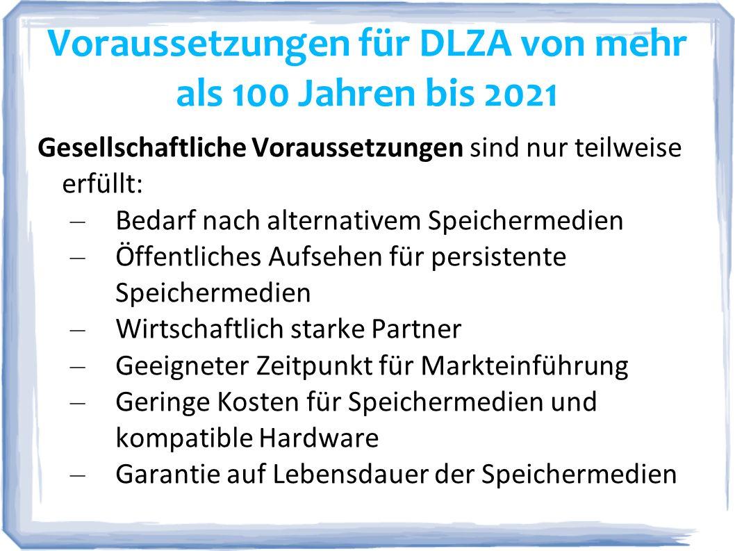 Voraussetzungen für DLZA von mehr als 100 Jahren bis 2021
