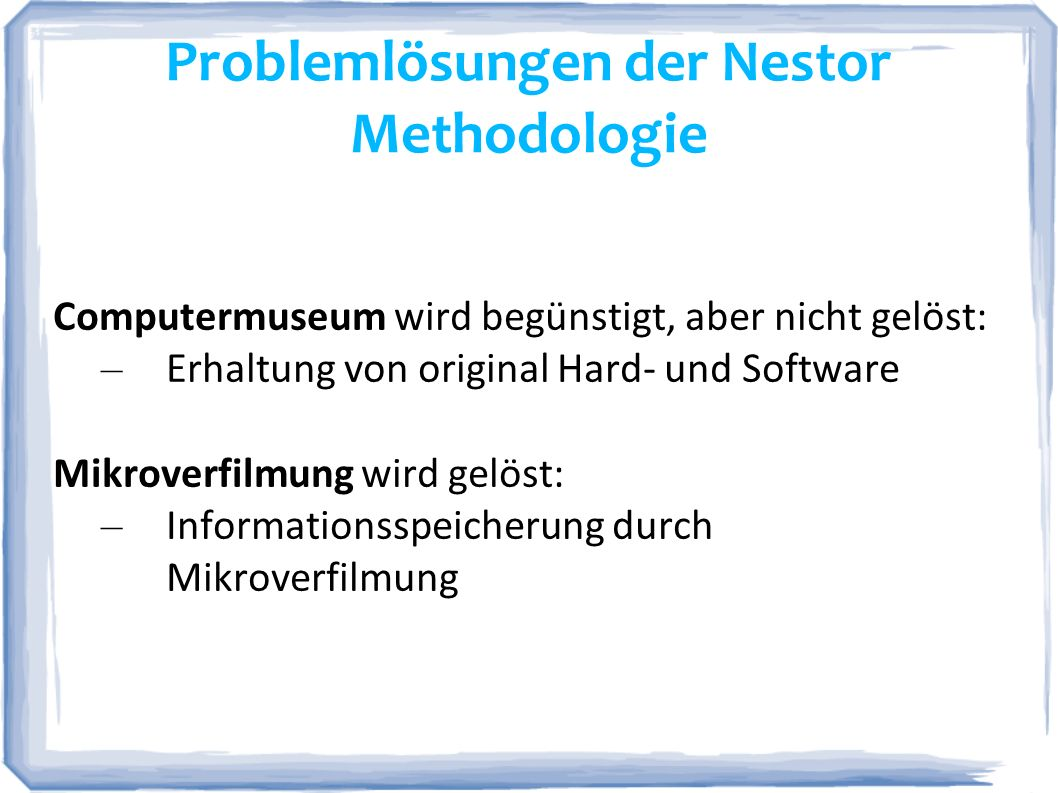 Problemlösungen der Nestor Methodologie