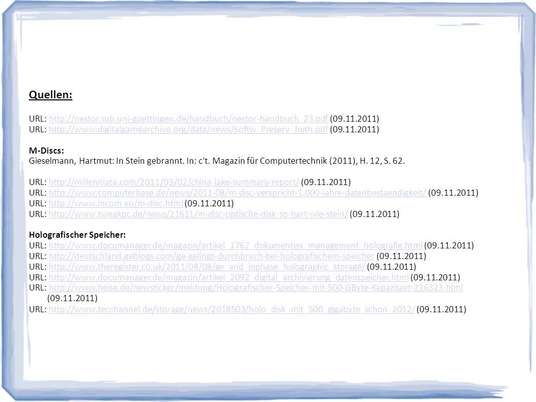 Quellen: URL: http://nestor.sub.uni-goettingen.de/handbuch/nestor-handbuch_23.pdf (09.11.2011)