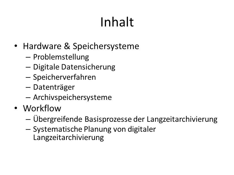 Inhalt Hardware & Speichersysteme Workflow Problemstellung