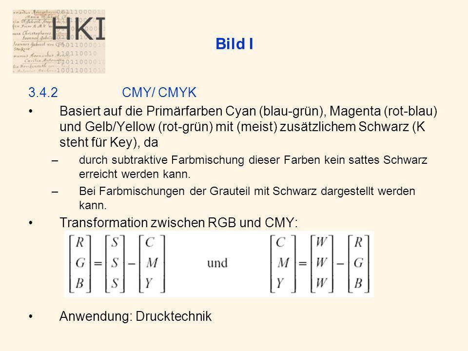 Bild I 3.4.2 CMY/ CMYK.