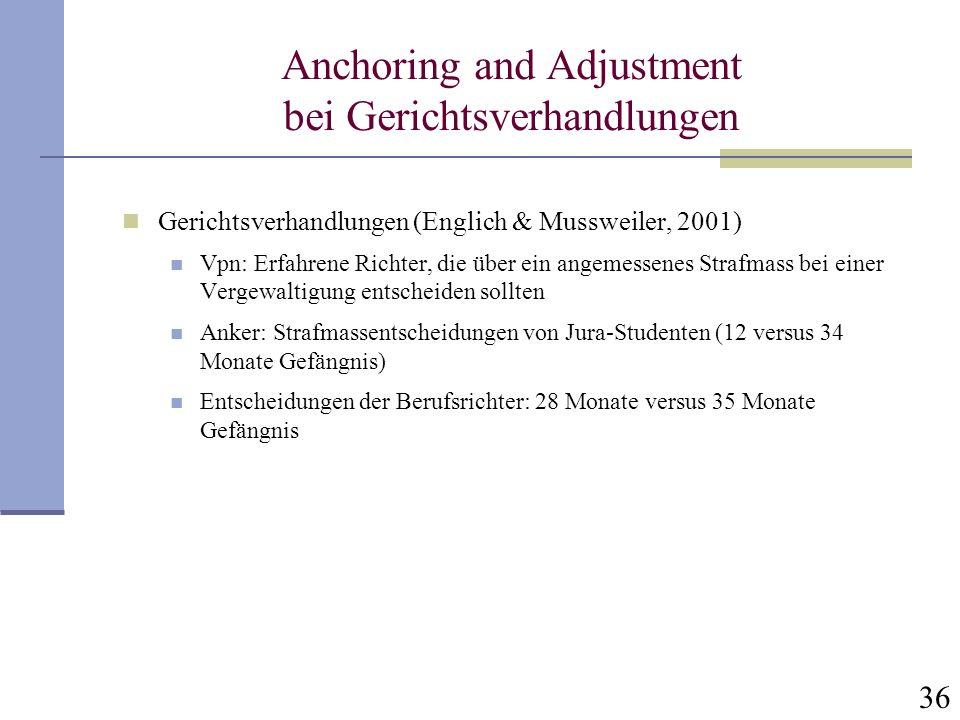 Anchoring and Adjustment bei Gerichtsverhandlungen