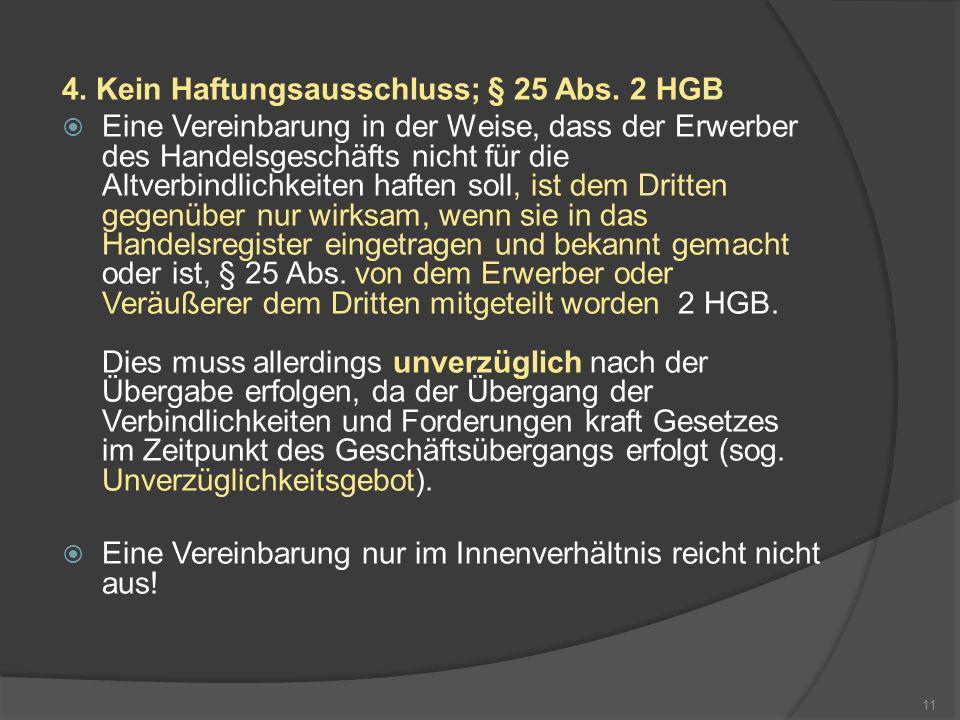 4. Kein Haftungsausschluss; § 25 Abs. 2 HGB