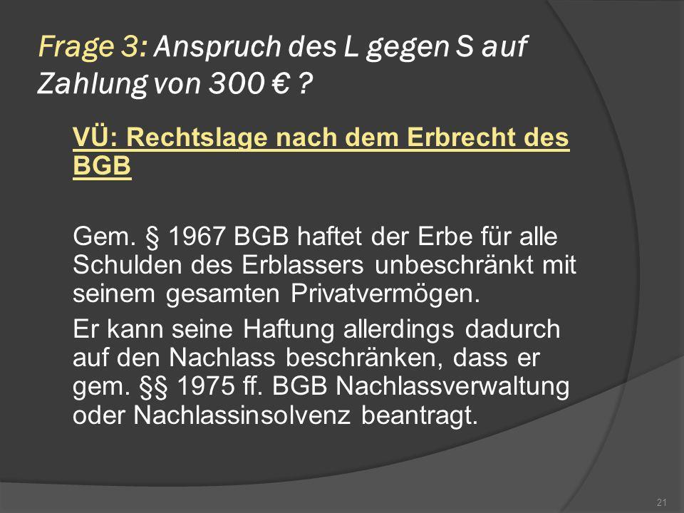 Frage 3: Anspruch des L gegen S auf Zahlung von 300 €