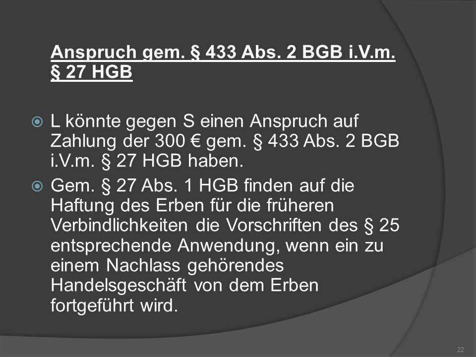 Anspruch gem. § 433 Abs. 2 BGB i.V.m. § 27 HGB