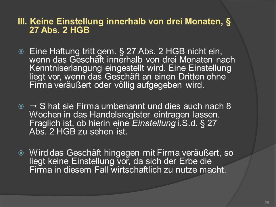 III. Keine Einstellung innerhalb von drei Monaten, § 27 Abs. 2 HGB