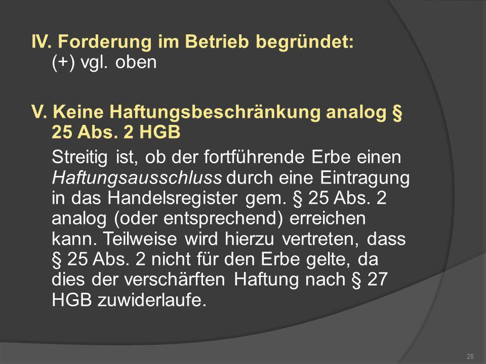 IV. Forderung im Betrieb begründet: (+) vgl. oben