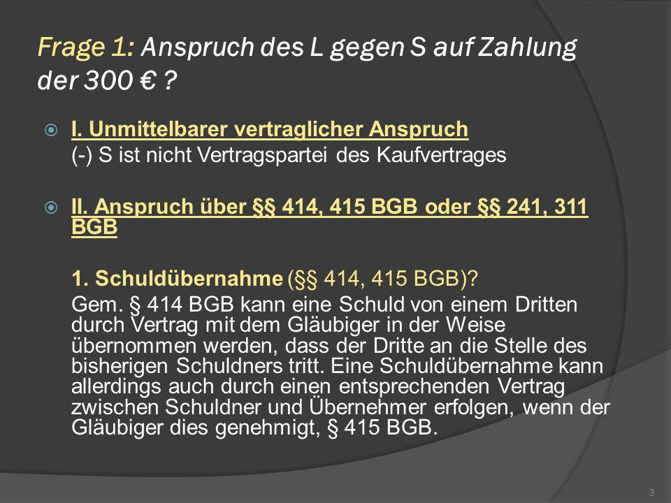 Frage 1: Anspruch des L gegen S auf Zahlung der 300 €