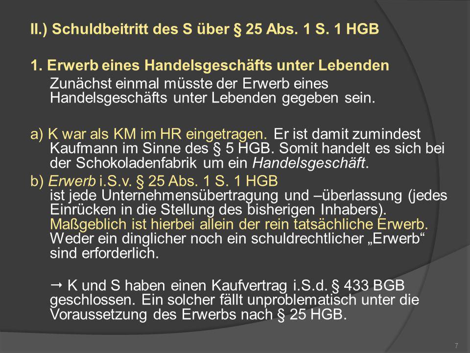 II.) Schuldbeitritt des S über § 25 Abs. 1 S. 1 HGB
