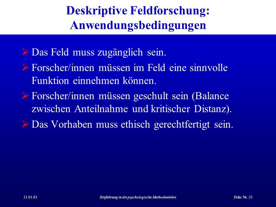 Deskriptive Feldforschung: Anwendungsbedingungen