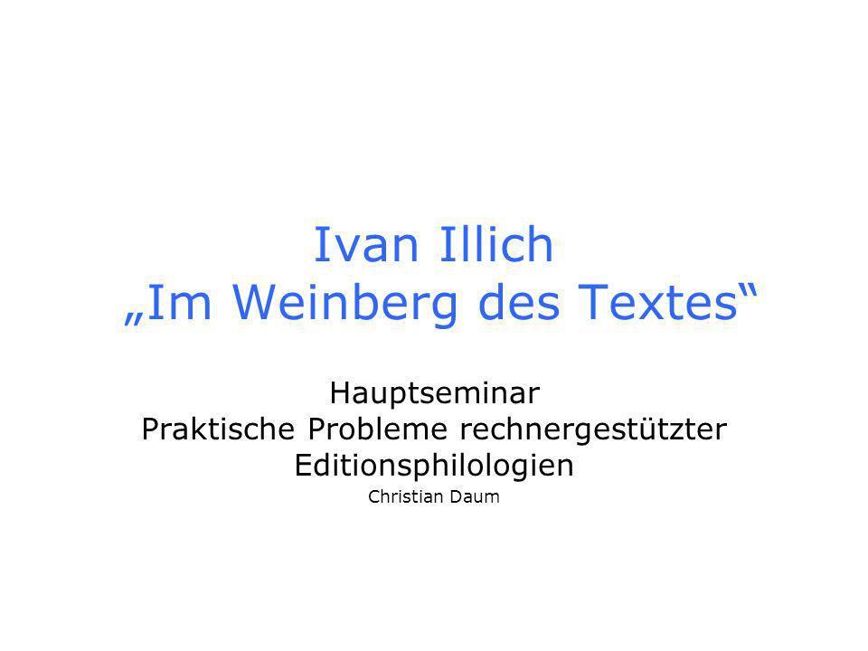 """Ivan Illich """"Im Weinberg des Textes"""