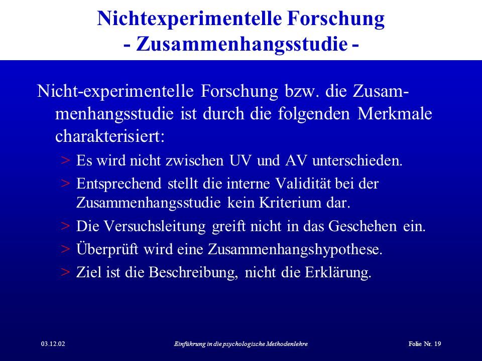 Nichtexperimentelle Forschung - Zusammenhangsstudie -