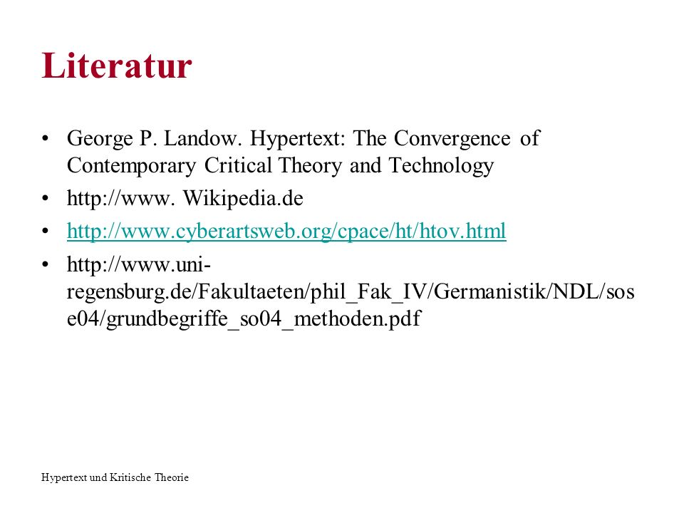 LiteraturGeorge P. Landow. Hypertext: The Convergence of Contemporary Critical Theory and Technology.
