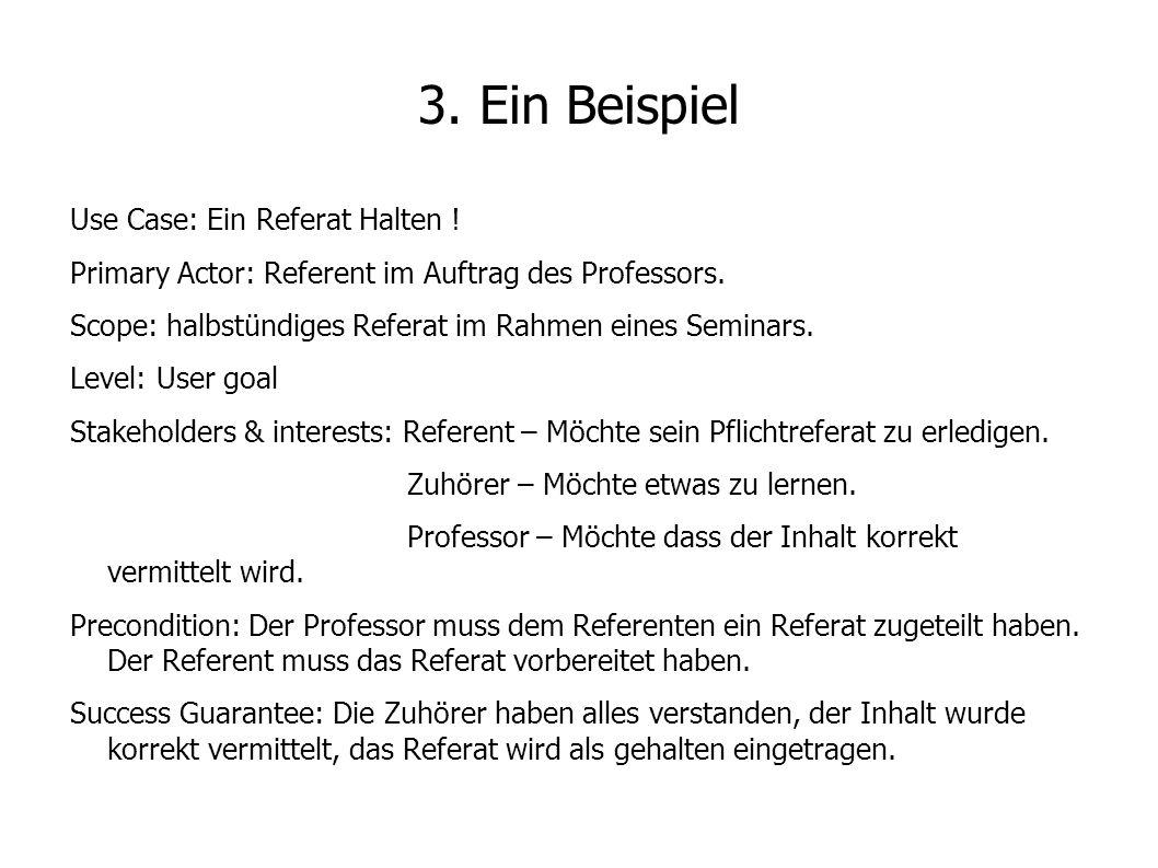 3. Ein Beispiel Use Case: Ein Referat Halten !