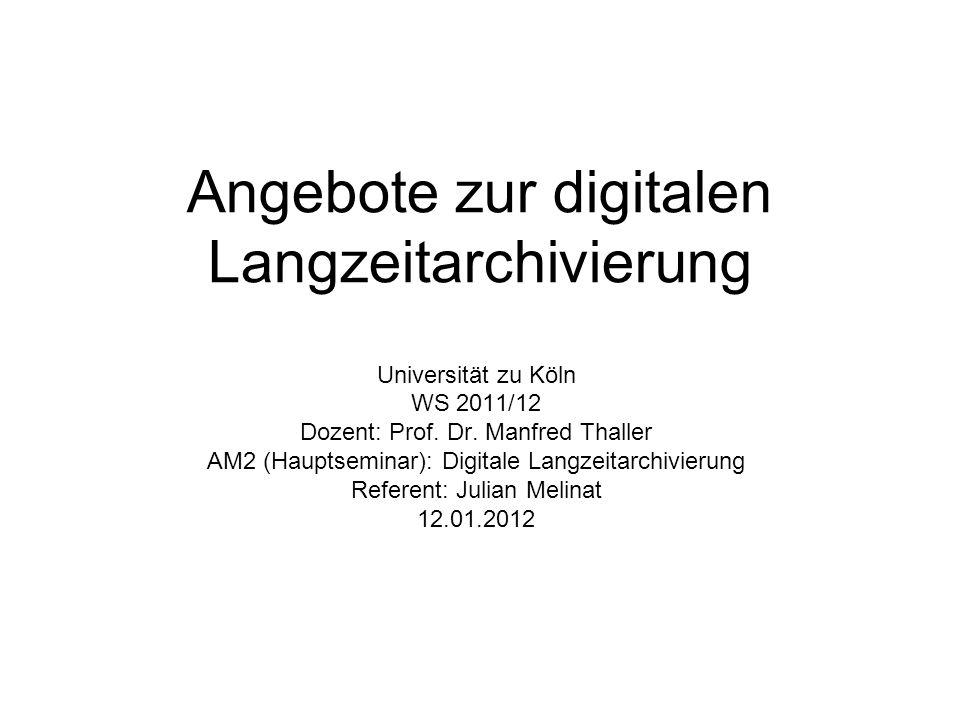 Angebote zur digitalen Langzeitarchivierung