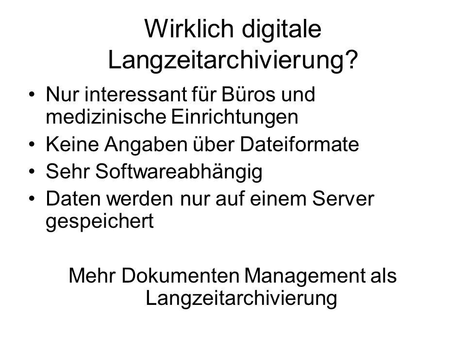 Wirklich digitale Langzeitarchivierung