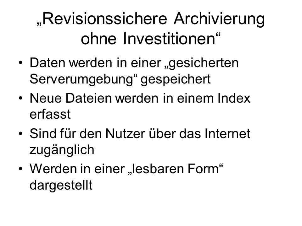 """Revisionssichere Archivierung ohne Investitionen"