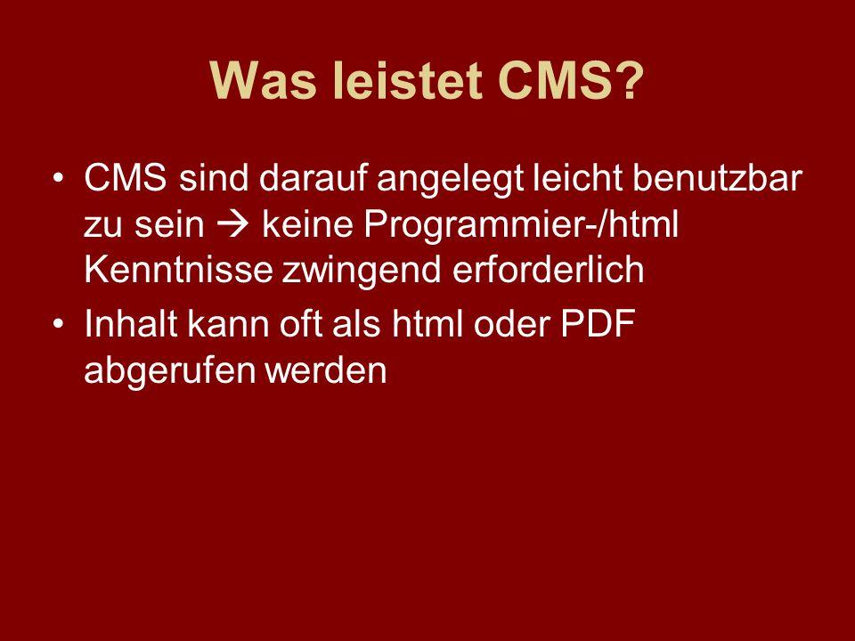 Was leistet CMS CMS sind darauf angelegt leicht benutzbar zu sein  keine Programmier-/html Kenntnisse zwingend erforderlich.