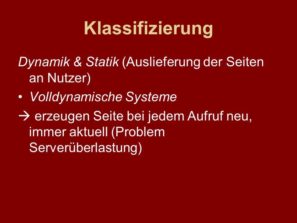 Klassifizierung Dynamik & Statik (Auslieferung der Seiten an Nutzer)