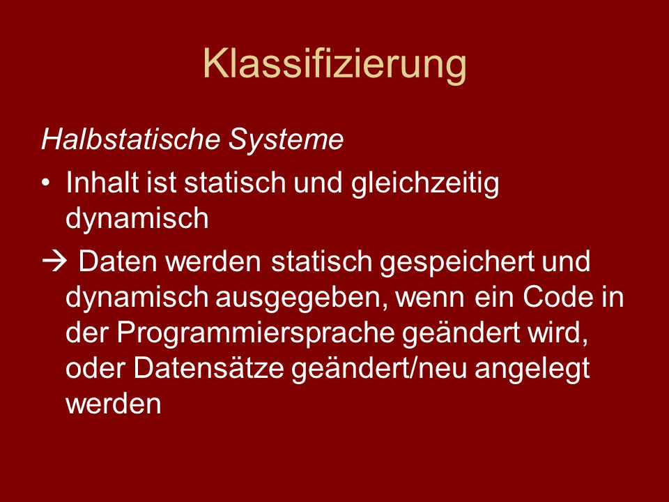 Klassifizierung Halbstatische Systeme