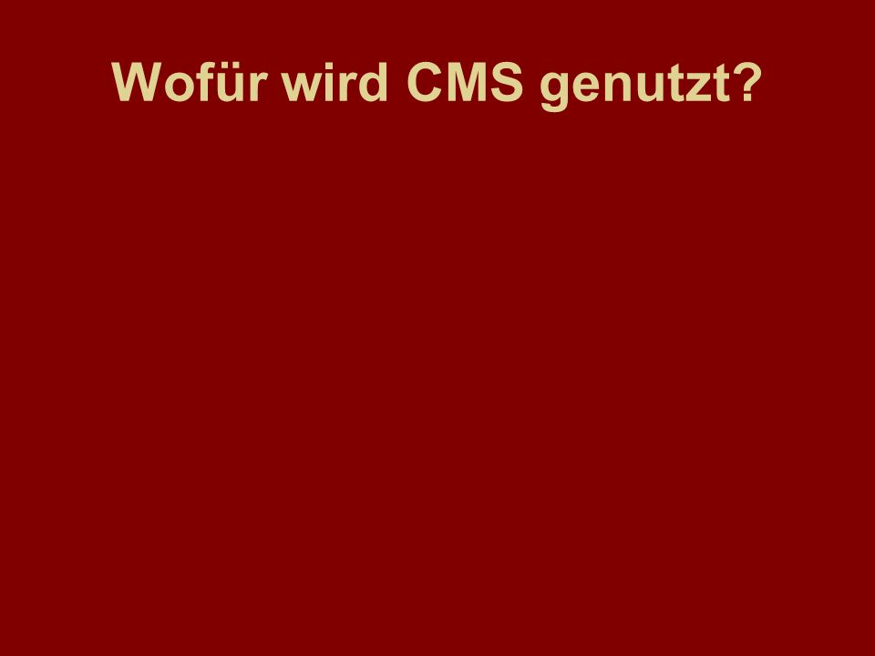 Wofür wird CMS genutzt