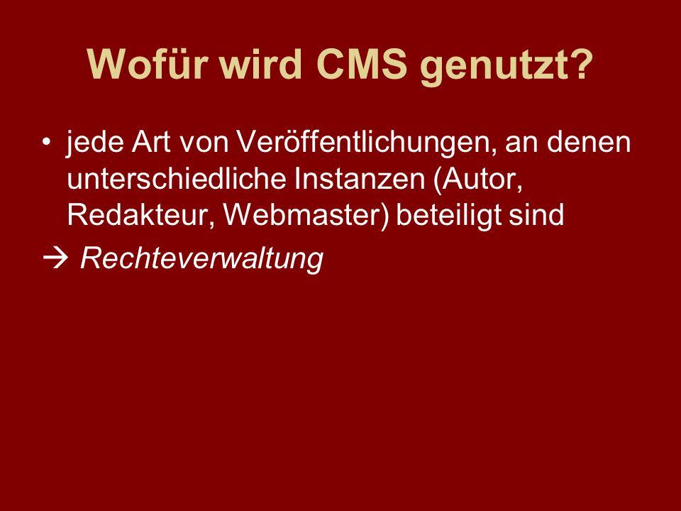 Wofür wird CMS genutzt jede Art von Veröffentlichungen, an denen unterschiedliche Instanzen (Autor, Redakteur, Webmaster) beteiligt sind.